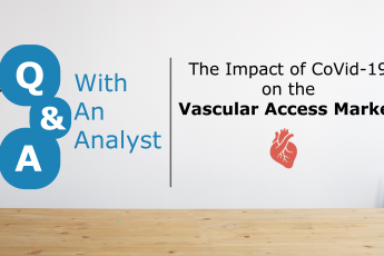 Q&A with an Analyst: Vascular Access Market