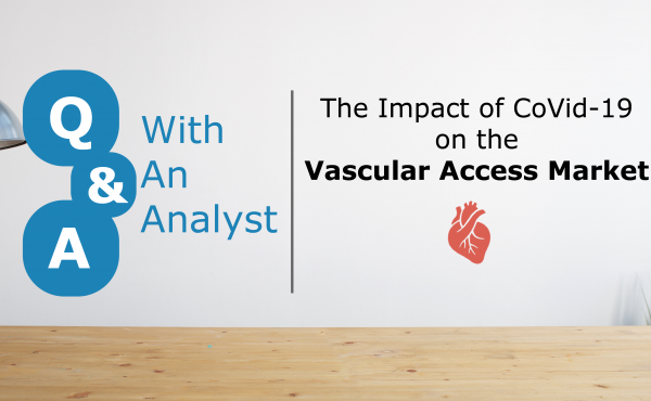 Q&A with an Analyst: Vascular Access Market